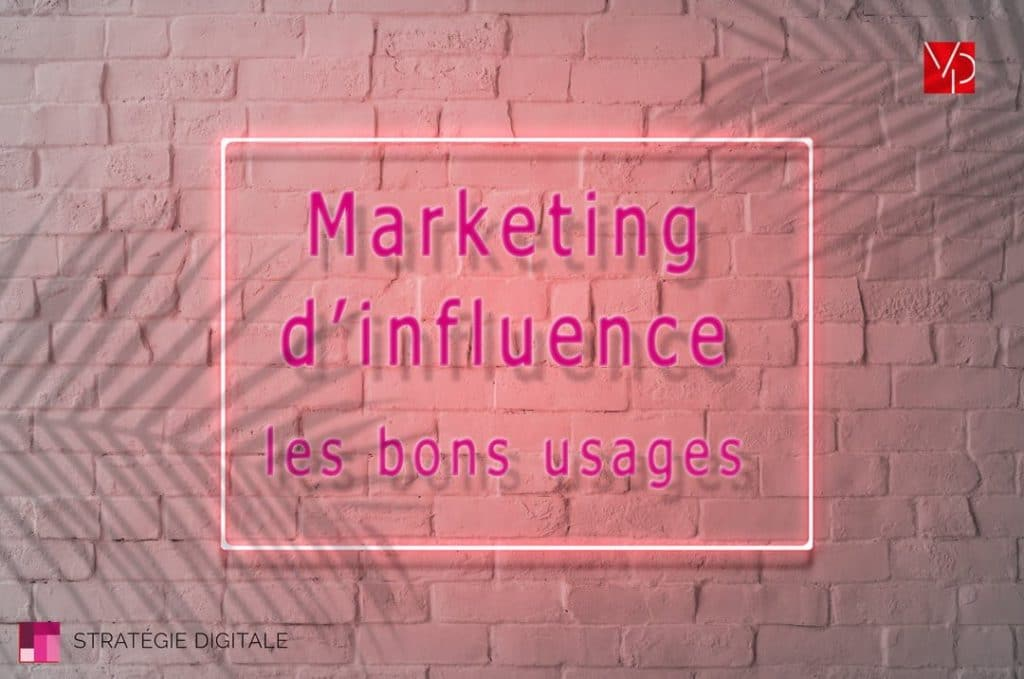 Marketing d'influence les bons usages, méthodes format. tout savoir sur le marketing d'influence