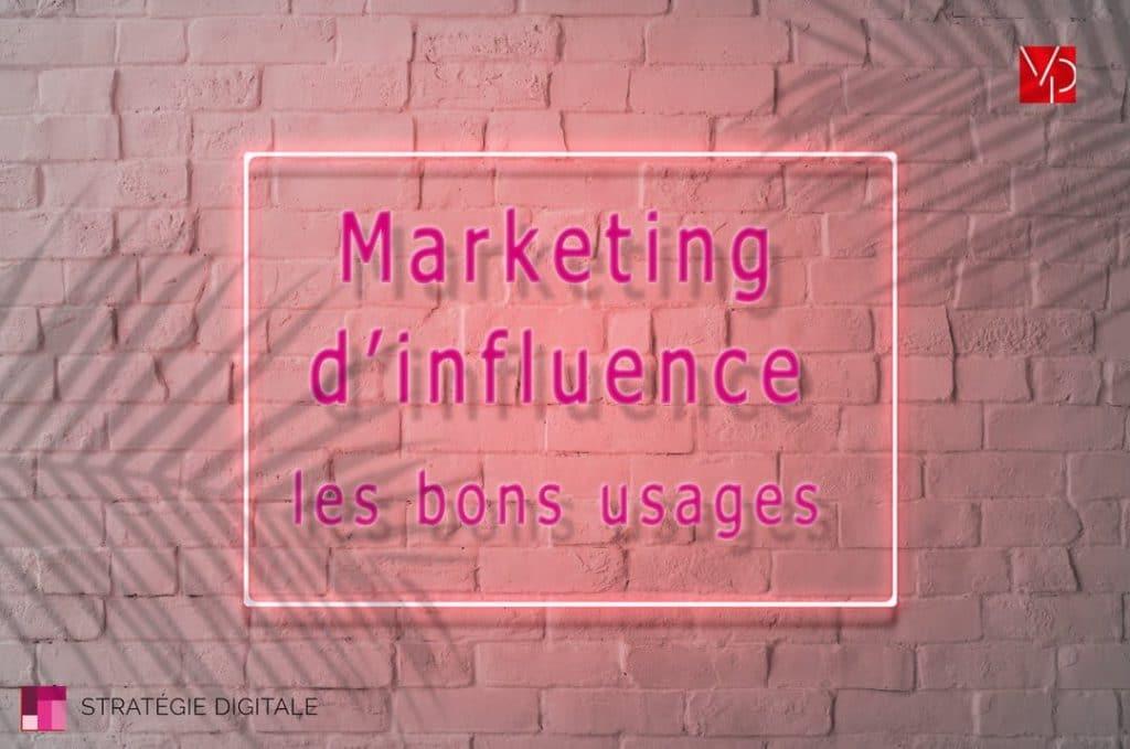 Marketing d'influence les bons usages, méthodes format. tout savoir sur le marketing d'influence